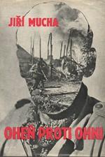 Mucha: Oheň proti ohni, 1966