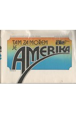 Kašpar: Tam za mořem je Amerika : Dopisy a vzpomínky českých vystěhovalců do Ameriky v 19. století, 1986