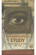 Matějka: Machiavelistické etudy : Churchill, Roosevelt, De Gaulle, Hitler, Stalin, 2001