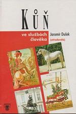 Dušek: Kůň ve službách člověka : (středověk), 1995