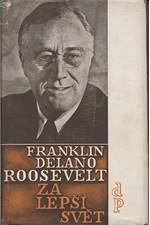 Roosevelt: Za lepší svět : Projevy z let 1941-1945, 1947