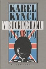 Kyncl: V Buckinghamu otevřeno : a jiné reportáže, fejetony, poznámky a připomínky z Británie, 1994