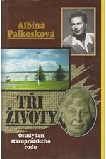 Palkosková-Wiesenbergerová: Tři životy : osudy žen staropražského rodu, 1998