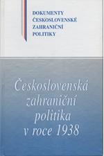 : Československá zahraniční politika v roce 1938. I, (1. leden-30. červen 1938), 2000