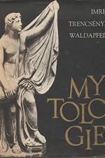 Trencsényi-Waldapfel: Mytologie, 1967
