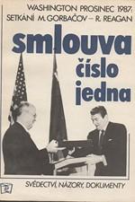 : Smlouva číslo jedna : Svědectví, názory, dokumenty ze setkání Michaila Gorbačova a Ronalda Reagana, Washington Prosinec 1987, 1988