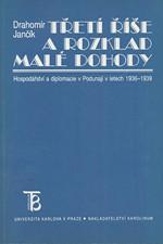 Jančík: Třetí říše a rozklad Malé dohody : hospodářství a diplomacie v Podunají v letech 1936-1939, 1999