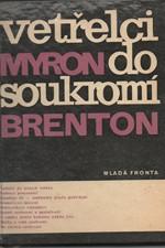 Brenton: Vetřelci do soukromí, 1968
