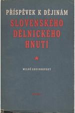Gosiorovský: Příspěvek k dějinám slovenského dělnického hnutí, 1952