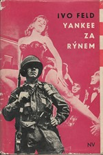 Feld: Yankee za Rýnem, 1962
