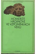 : Homérští hrdinové ve vzpomínkách věků, 1977