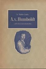 Linden: Alexander von Humboldt a jeho světový názor přírodovědný, 1945