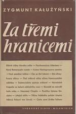 Kałużyński: Za třemi hranicemi : Črty o kulturním životě Západu (1952-1956), 1956