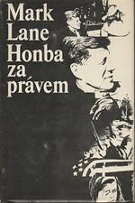 Lane: Honba za právem : Kritika způsobu vyšetřování vražd presidenta Johna F. Kennedyho, policisty J. D. Tippita a Lee Harveye Oswalda prováděného Warrenovou komisí, 1967