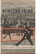 Vachek: Německá válka. I, Hitlerovo tažení proti Československu, 1946