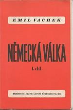 Vachek: Německá válka. I, Hitlerovo tažení proti Československu, 1945