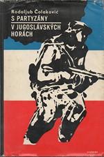 Čolakovič: S partyzány v jugoslávských horách : Zápisky z osvobozenecké války, 1966