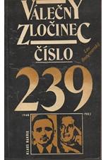 Bezymenskij: Válečný zločinec číslo 239 : Nacističtí zločinci a jejich američtí ochránci, 1984
