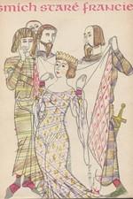 : Smích staré Francie : Výbor ze starofrancouzských povídek veršem, 1975