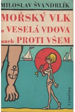 Švandrlík: Mořský vlk a veselá vdova aneb Proti všem, 1970
