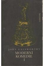 Galsworthy: Moderní komedie. I-III, 1972