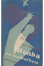 Wechsberg: Honba za modráčkem, 1948