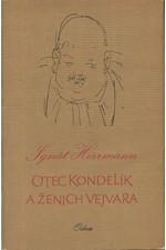 Herrmann: Otec Kondelík a ženich Vejvara : Drobné příběhy ze života spořádané pražské rodiny, 1974