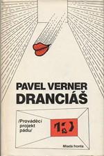 Verner: Dranciáš : Prováděcí projekt pádu, 1989