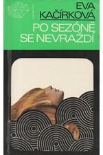 Kačírková: Po sezóně se nevraždí : detektivní příběhy, 1977