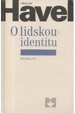 Havel: O lidskou identitu : úvahy, fejetony, protesty, polemiky, prohlášení a rozhovory z let 1969-1979, 1990