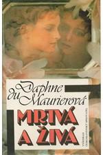 Du Maurier: Mrtvá a živá, 1991