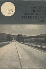Mňačko: Dlouhá bílá přerušovaná čára, 1965