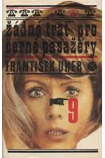 Uher: Žádná trať pro černé pasažéry, 1979