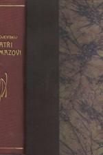 Dostojevskij: Bratří Karamazovi : Román ve čtyřech částech s epilogem, 1894