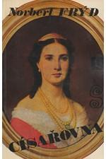 Frýd: Císařovna : Román Charloty Mexické, 1974