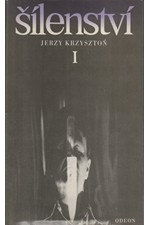 Krzysztoń: Šílenství. I-III, 1984