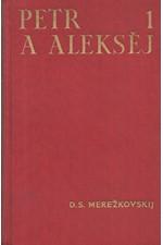 Merežkovskij: Petr a Aleksej. I-II [Třetí část trilogie Kristus a Antikrist], 1936