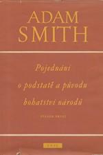 Smith: Pojednání o podstatě a původu bohatství národů. I-II, 1958