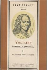 Voltaire: Voltaire - myslitel a bojovník. I-II, 1957