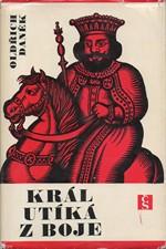 Daněk: Král utíká z boje, 1967