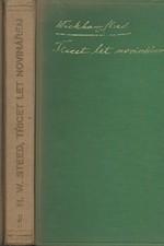 Steed: Třicet let novinářem : 1892-1922 : Vzpomínky. I-II, 1927