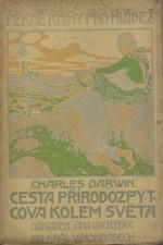 Darwin: Cesta přírodozpytcova kolem světa. I-II, 1912