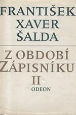 Šalda: Z období zápisníku. II, Studie, medailóny a glosy z literatury české, 1988