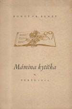 Beneš: Mámina kytička : Verše 1944, 1944