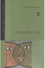 Čermáček: V průsečíku ryb : 1998-2001, 2002