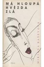 Baševa: Má hloupá hvězda zlá, 1990