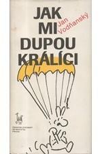 Vodňanský: Jak mi dupou králíci, 1990