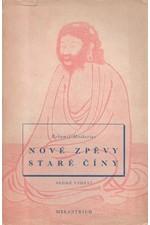 Mathesius: Nové zpěvy staré Číny : Parafráze staré čínské poesie, 1949