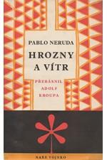 Neruda: Hrozny a vítr ; Elementární ódy ; Nové elementární ódy, 1959