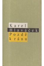 Hlaváček: Pozdě k ránu, 1993